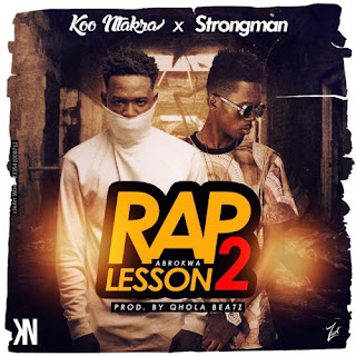 Koo-Ntakra-ft-Strongman–Rap-Lesson-2-NowPlayingGh.net