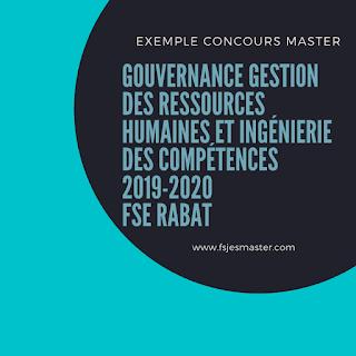 Exemple Concours Master Gouvernance Gestion des Ressources Humaines et Ingénierie des Compétences 2019-2020 - FSE Rabat
