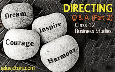 CBSE Class 12 - Business Studies - Chapter 7 - Directing - Part -2 (Questions and Answers)(#class12BusinessStudies)(#Directing)(#eduvictors)