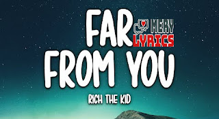Far From You Song - Lyrics