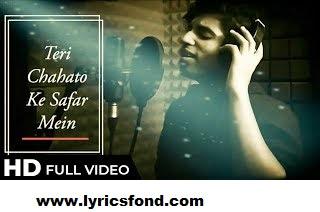 Teri Chahato Ke Safar Mein Lyrics- Sarvagya Garg