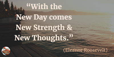 "Quotes About Strength And Motivational Words For Hard Times: ""With the new day comes new strength and new thoughts."" - Eleanor Roosevelt"