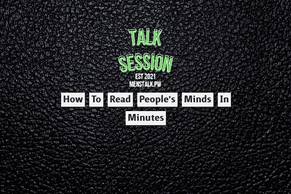 How to Read People's Minds in Minutes