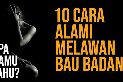 10 Cara Alami Melawan Bau Badan Yang Menyengat | Tips Sehat