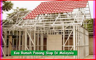 Kos Rumah Pasang Siap Di Malaysia