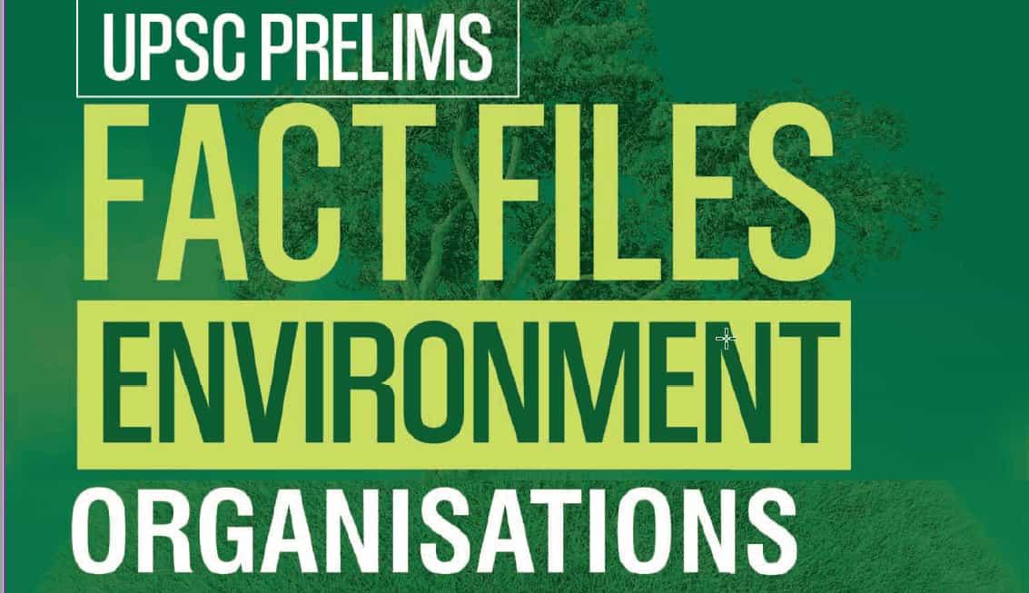 GS Score UPSC environment fact files