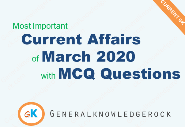 Current Affairs Questions March 2020 by Generalknowledgerock