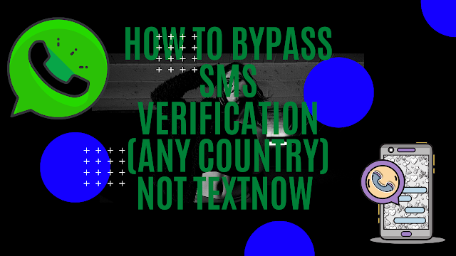 How To Bypass Sms Verification Any Country Not Textnow Letest New Websites For Otp Verification 2020 Black Geek