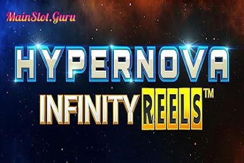 Main Gratis Slot Hypernova Infinity Reels (Relax Gaming)   96.02% RTP