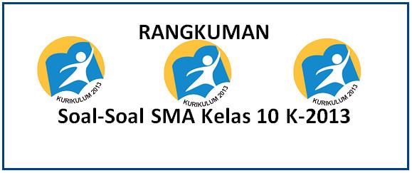 Rangkuman Soal-Soal SMA Kelas 10 K2013