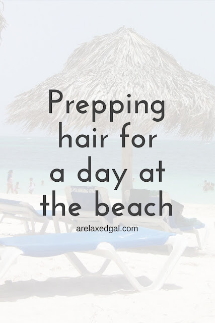 How to get your hair ready for a day at the beach | arelaxedgal.com