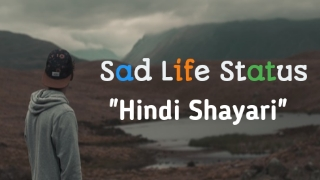 Best Sad Status Shayari On Life in Hindi 2021