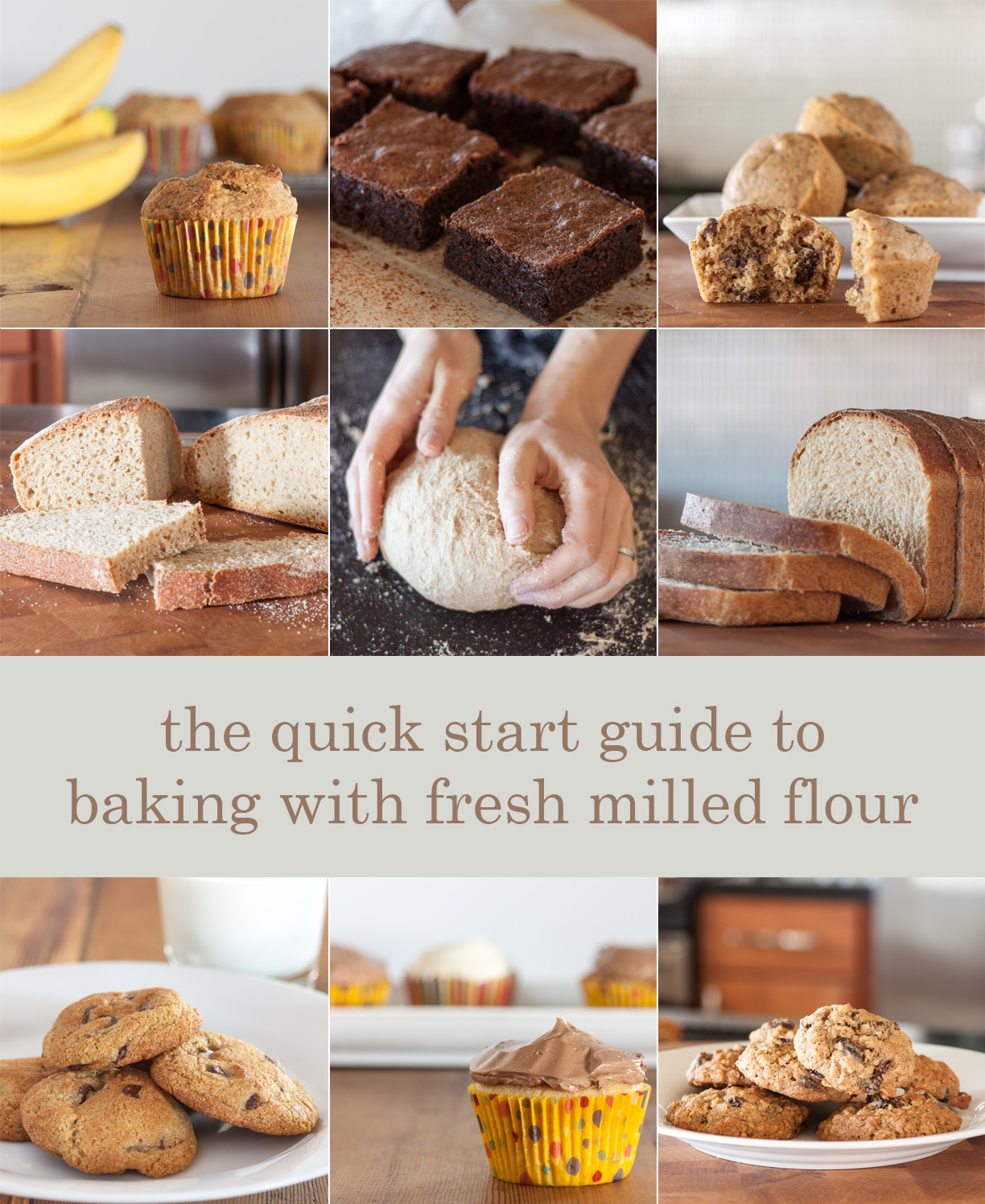 The quick start guide to baking with fresh milled flour