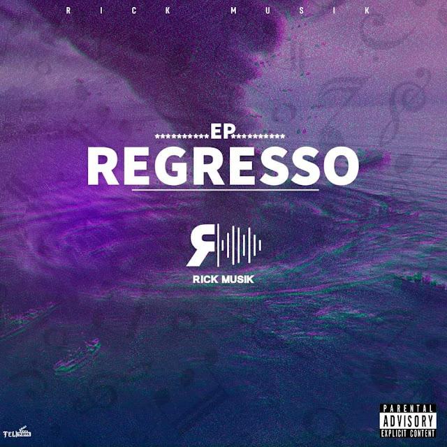 Rick Musik - Regresso (EP.2019) baixar nova descarregar agora 2019