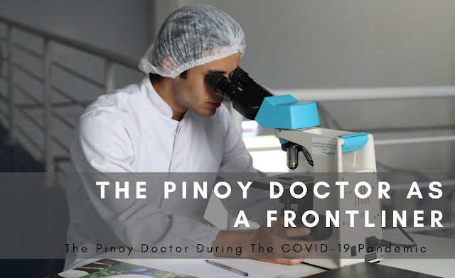 The Coronavirus, The Patients, And The Pinoy Doctor