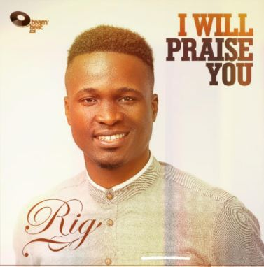 Music: I Will Praise You - RiG