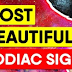 Who Are The Most Beautiful Zodiac Signs? - With Explanation