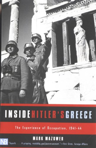 Inside Hitler's Greece Mark Mowzer