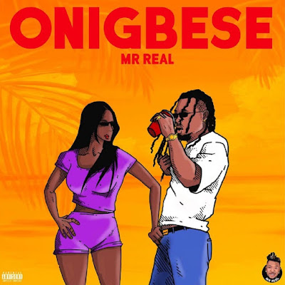 Mr Real – Onigbese Mp3 Free  Download