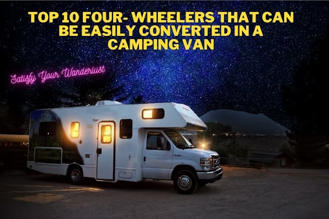 Top 10 - 4 Wheelers that can be easily converted in a Camping Van