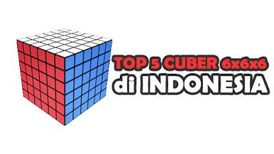 Ini dia daftar teratas cuber 6x6x6 di Indonesia