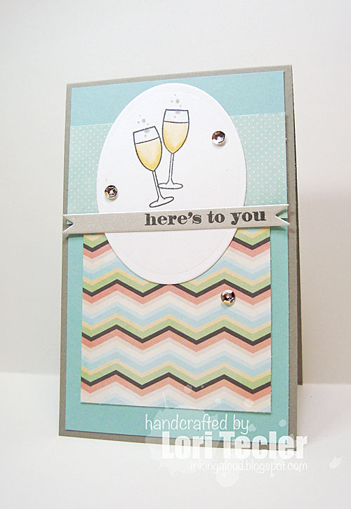 Here's to You card-designed by Lori Tecler/Inking Aloud-stamps from Clear and Simple Stamps