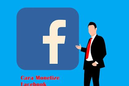Cara Monetize Facebook Lengkap Dan Mudah 2019