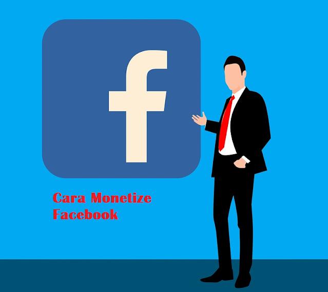Cara monetisasi facebook dengan mudah