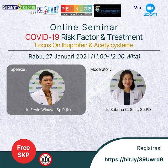"Free SKP IDI Online Seminar Covid-19 Risk Factor & Treatmet (Focus on Ibuprofen & Acetylcysteine"""