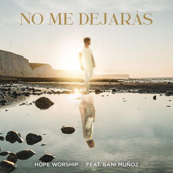 Hope Worship – No Me Dejarás (Feat.Bani Muñoz) (Single) 2021 (Exclusivo WC)