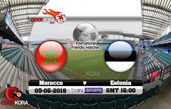 مشاهدة مباراة المغرب و إستونيا اليوم 9-6-2018 مباراة ودية
