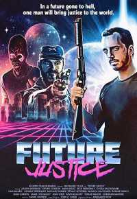 Future Justice 2014 Hindi + Eng Dual Audio Full Movies 480p Download
