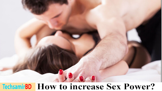 Natural way to increase sexual power