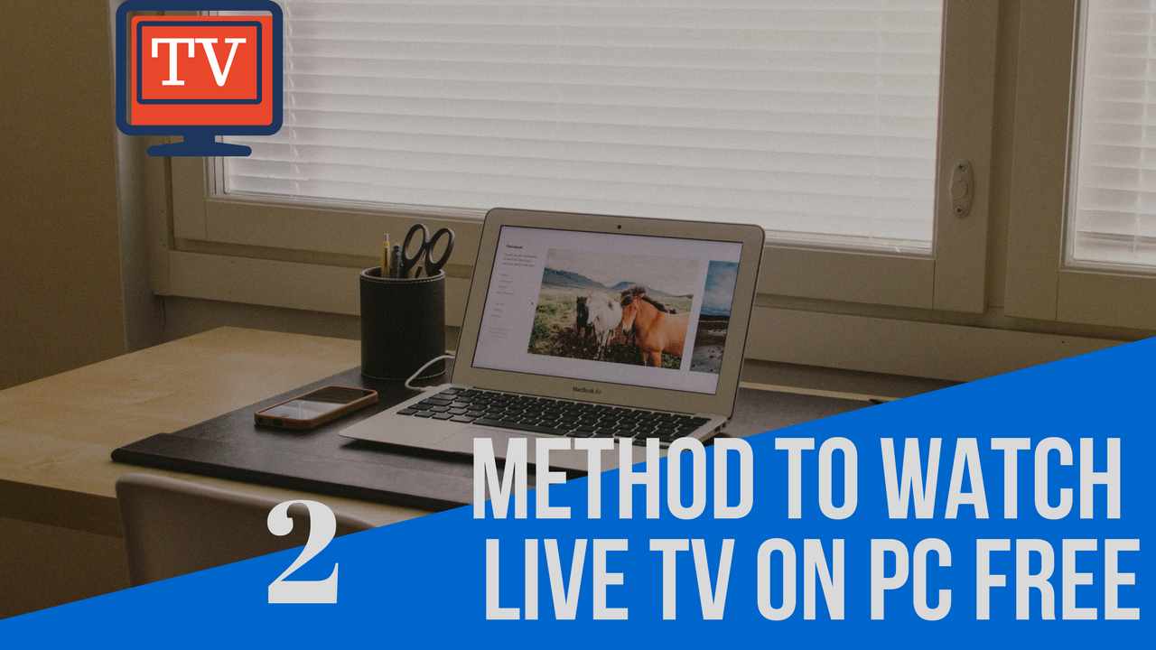 How you can Watch free live TV in PC any language - Mystery Techs
