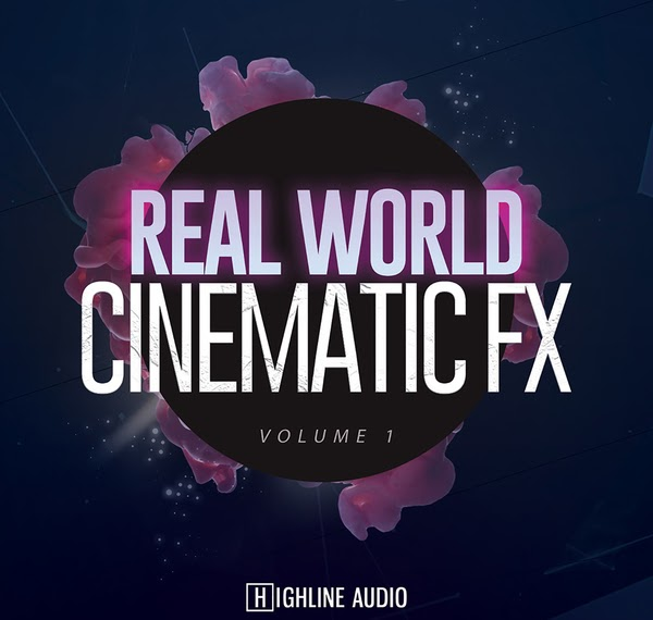 [Fxgear Share] Highline Audio – Real World Cinematic FX Volume 1 - Free Download