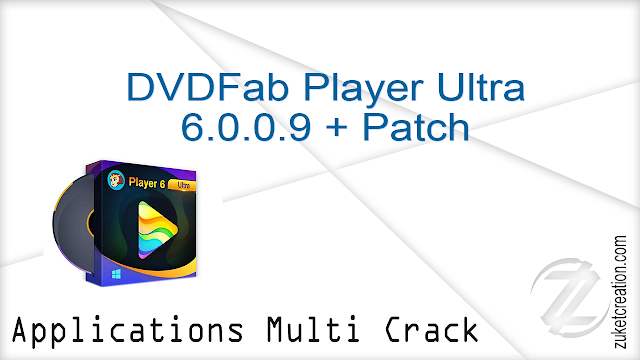 DVDFab Player Ultra 6.0.0.9 + Patch