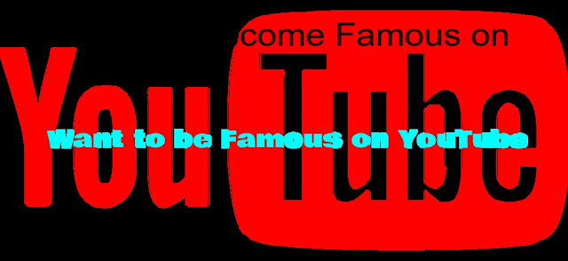 How to become Famous on YouTube Fast || Want to be Famous on YouTube