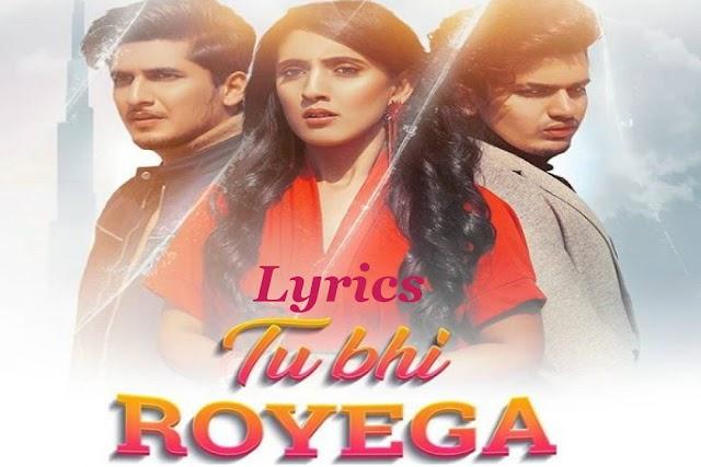 Tu Bhi Royega Lyrics - Jyotica Tangri