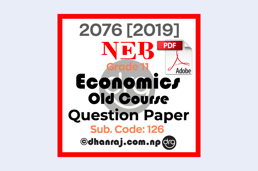 Economics-Old-Course-Grade-11-XI-Question-Paper-2076-2019-Subject-Code-126-NEB