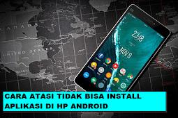 9 Cara Mengatasi Tidak Bisa Install Aplikasi Di Hp Android