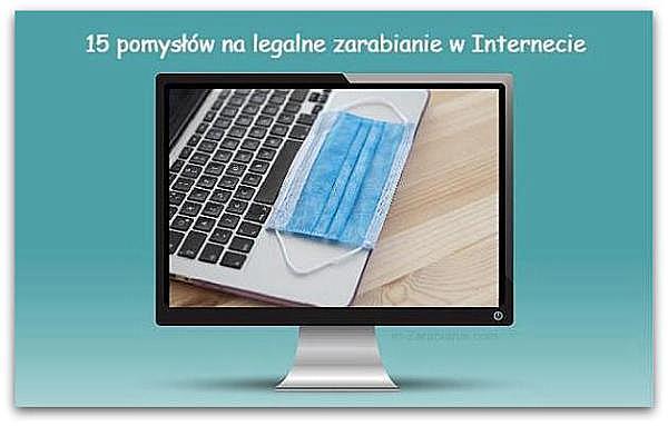 5 pomysłów na legalne zarabianie przez Internet bez inwestowania.