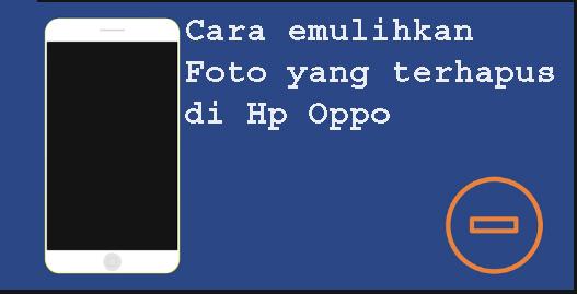 Cara emulihkan foto yang terhapus di hp oppo 1