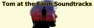 tom at the farm soundtracks-tom a la ferme soundtracks-tom ciftlikte muzikleri