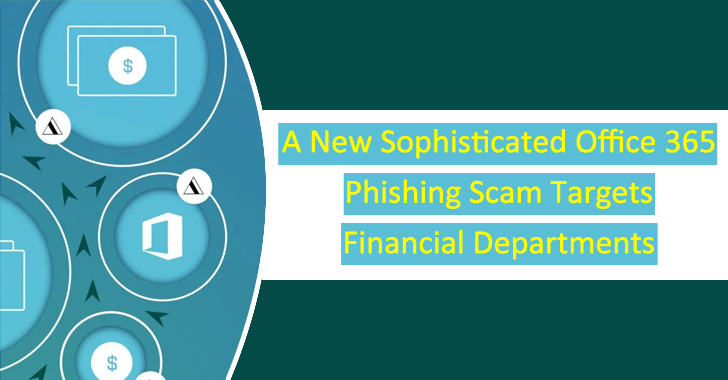 A New Sophisticated Office 365 Phishing Scam Targets Employees of Insurance & Financial Departments