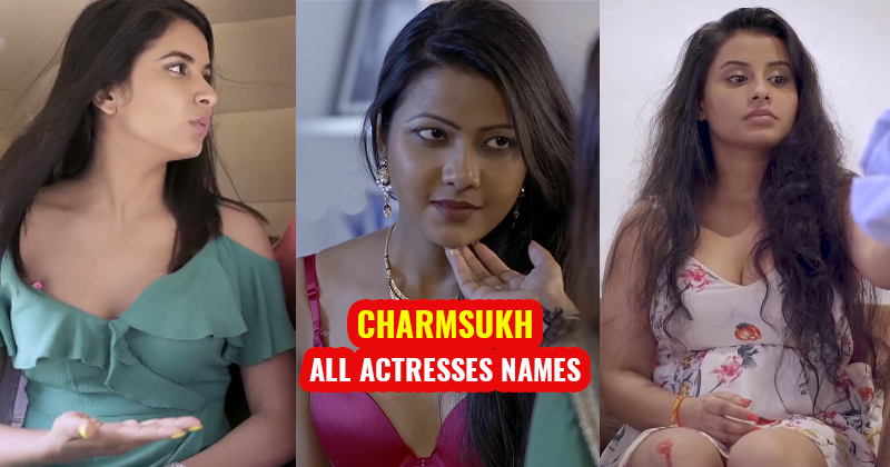 charmsukh all actresses real names and photos - ullu app