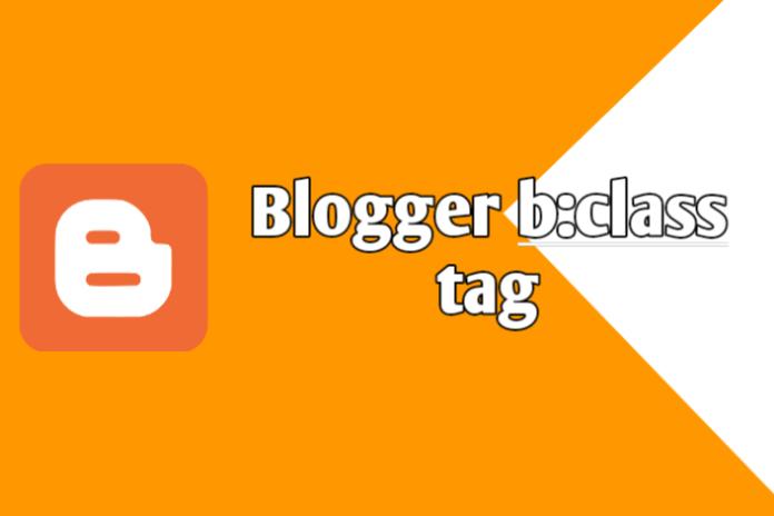 blogger b:class tag