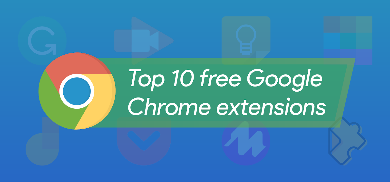 Top 10 Free Google Chrome Extensions for K-12 Teaching and Learning