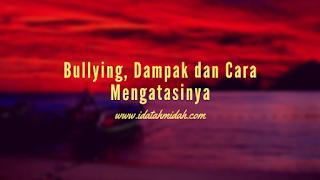 Bullying Dampak dan Cara Mengatasi