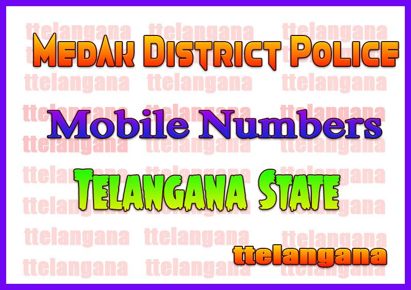 Medak District Police Office Mobile Numbers in Telangana State