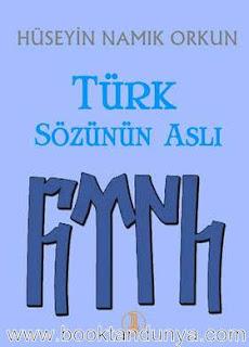 Hüseyin Namık Orkun - Türk Sözünün Aslı